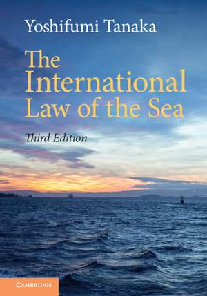 The International Law of the Sea de Yoshifumi Tanaka