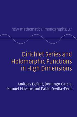 Dirichlet Series and Holomorphic Functions in High Dimensions de Andreas Defant
