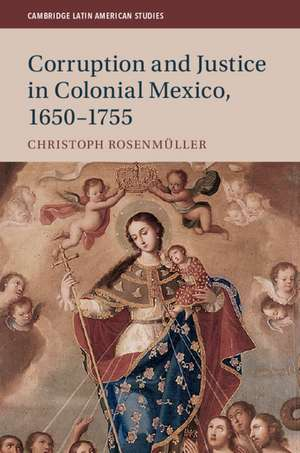 Corruption and Justice in Colonial Mexico, 1650–1755 de Christoph Rosenmüller