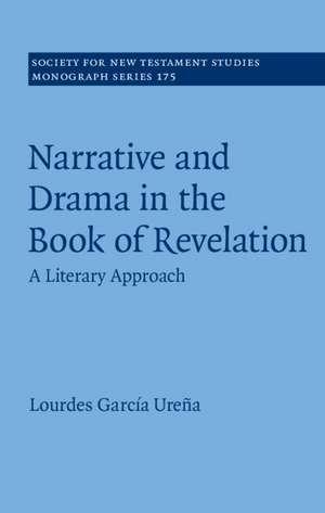 Narrative and Drama in the Book of Revelation: A Literary Approach de Lourdes García Ureña