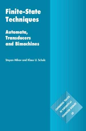 Finite-State Techniques: Automata, Transducers and Bimachines de Stoyan Mihov