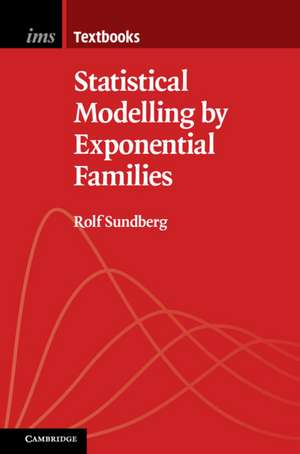 Statistical Modelling by Exponential Families de Rolf Sundberg