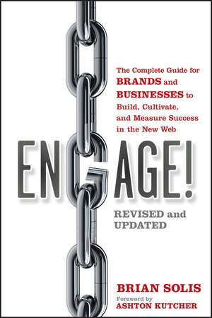 Engage!: The Complete Guide for Brands and Businesses to Build, Cultivate, and Measure Success in the New Web de Brian Solis