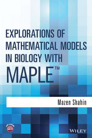 Explorations of Mathematical Models in Biology with Maple