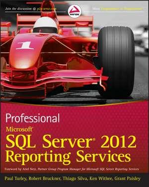 Professional Microsoft SQL Server 2012 Reporting Services de Paul Turley
