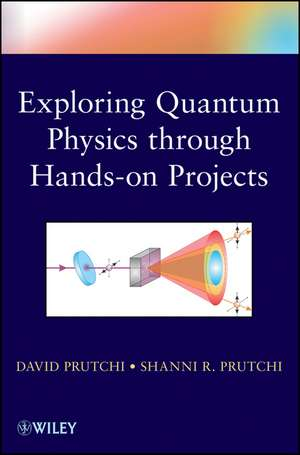 Exploring Quantum Physics through Hands–on Projects
