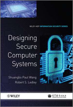 Computer Architecture and Security: Fundamentals of Designing Secure Computer Systems de Shuangbao Paul Wang