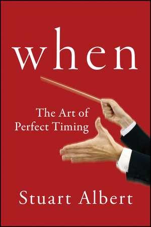When: The Art of Perfect Timing de Stuart Albert