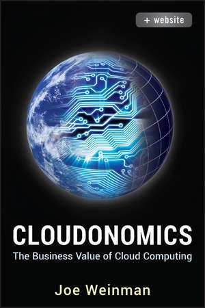 Cloudonomics: The Business Value of Cloud Computing + Website de Joe Weinman