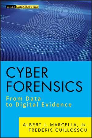 Cyber Forensics: From Data to Digital Evidence de Albert J. Marcella, Jr.