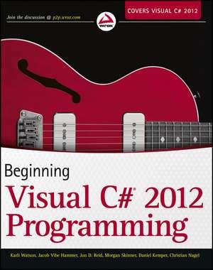 Beginning Visual C# 2012 Programming de Karli Watson