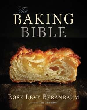 The Baking Bible de Rose Levy Beranbaum