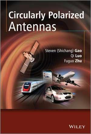 Circularly Polarized Antennas de Steven Shichang Gao