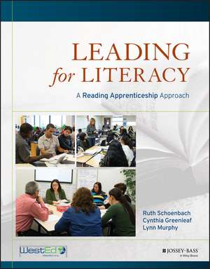 Leading for Literacy: A Reading Apprenticeship Approach de Ruth Schoenbach