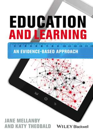 Education and Learning: An Evidence–based Approach de Jane Mellanby