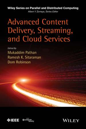 Advanced Content Delivery, Streaming, and Cloud Services de Mukaddim Pathan
