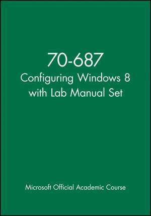 70-687 Configuring Windows 8 with Lab Manual Set de  MOAC (Microsoft Official Academic Course