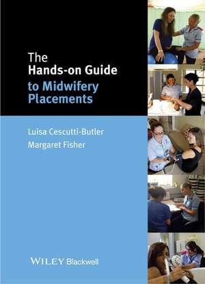 The Hands–on Guide to Midwifery Placements