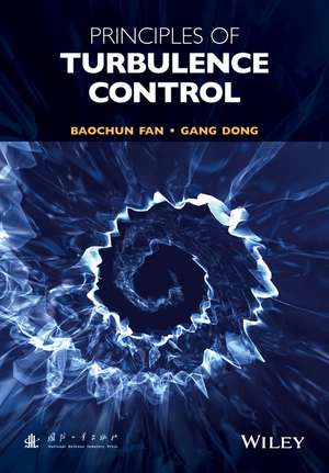 Principles of Turbulence Control de Baochun Fan