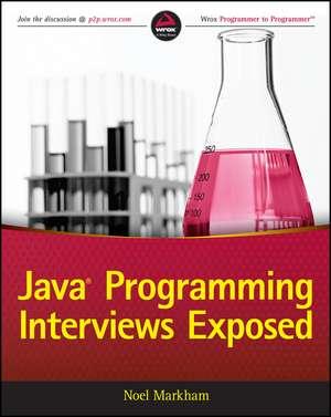 Java Programming Interviews Exposed de Noel Markham