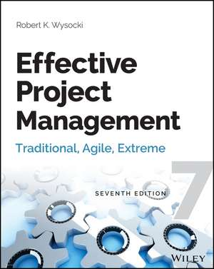 Effective Project Management: Traditional, Agile, Extreme de Robert K. Wysocki