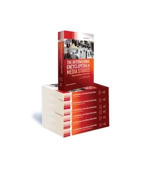 The International Encyclopedia of Media Studies, 7 Volume Set de Angharad N. Valdivia