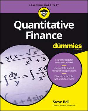 Quantitative Finance For Dummies de Steve Bell