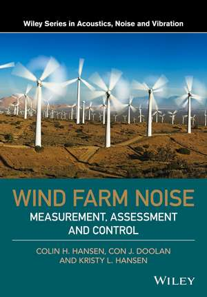 Wind Farm Noise: Measurement, Assessment, and Control de Colin H. Hansen