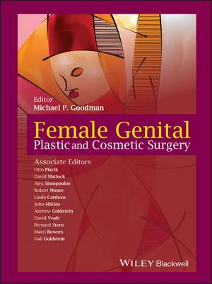Female Genital Plastic and Cosmetic Surgery de Michael P. Goodman