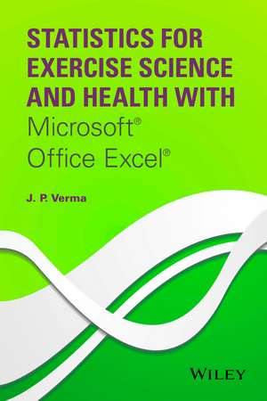 Statistics for Exercise Science and Health with Microsoft Office Excel imagine