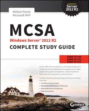 McSa Windows Server 2012 R2 Complete Study Guide:  Exams 70-410, 70-411, 70-412, and 70-417 de William Panek