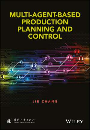 Multi–Agent–Based Production Planning and Control de Jie Zhang
