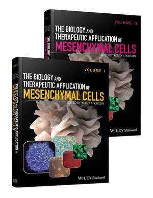 The Biology and Therapeutic Application of Mesenchymal Cells: 2 Volume Set de Kerry Atkinson