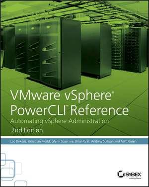 VMware vSphere PowerCLI Reference: Automating vSphere Administration de Luc Dekens