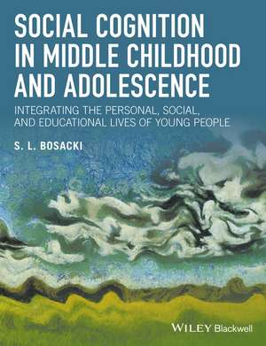 Social Cognition in Middle Childhood and Adolescence