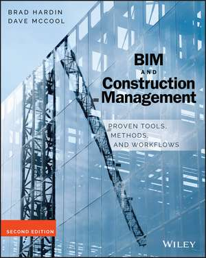 BIM and Construction Management: Proven Tools, Methods, and Workflows de Brad Hardin
