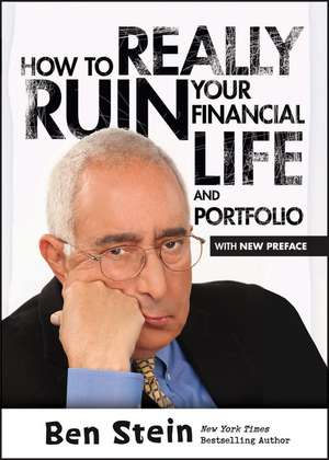 How To Really Ruin Your Financial Life and Portfolio de Ben Stein