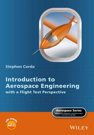 Introduction to Aerospace Engineering with a Flight Test Perspective de Stephen Corda