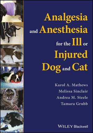 Analgesia and Anesthesia for the Ill or Injured Dog and Cat imagine