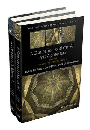 A Companion to Islamic Art and Architecture