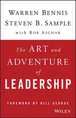 The Art and Adventure of Leadership: Understanding Failure, Resilience and Success de Warren Bennis