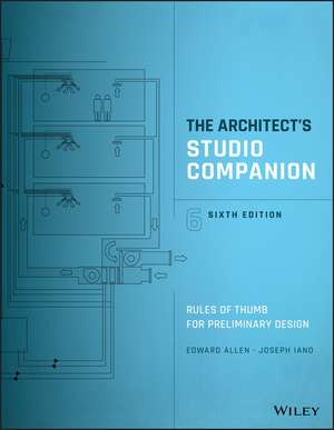 The Architect′s Studio Companion: Rules of Thumb for Preliminary Design de Edward Allen