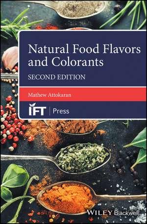 Natural Food Flavors and Colorants de Mathew Attokaran