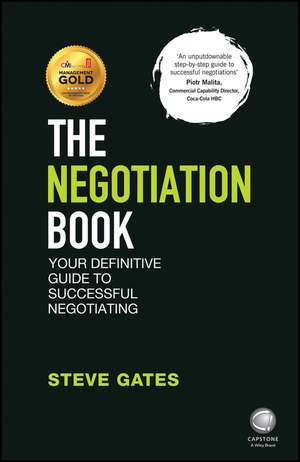 The Negotiation Book: Your Definitive Guide to Successful Negotiating de Steve Gates