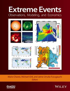 Extreme Events: Observations, Modeling, and Economics de Mario Chavez