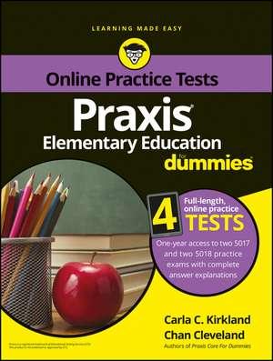 Praxis Elementary Education For Dummies: with Online Practice Tests de Carla C. Kirkland