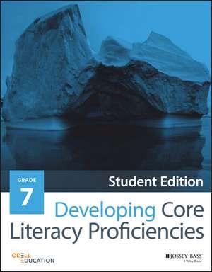 Developing Core Literacy Proficiencies, Grade 7 de Odell Education