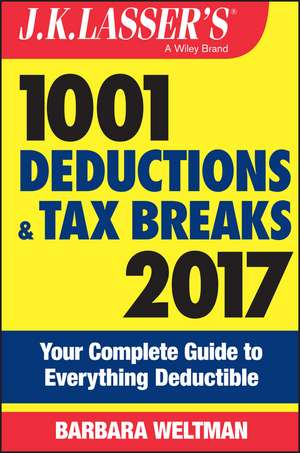 J.K. Lasser′s 1001 Deductions and Tax Breaks 2017