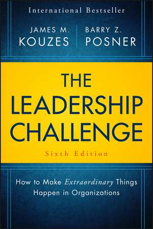 The Leadership Challenge: How to Make Extraordinary Things Happen in Organizations de James M. Kouzes