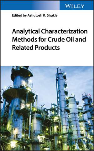 Analytical Characterization Methods for Crude Oil and Related Products imagine